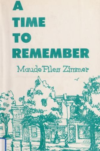A time to remember by Maude Files Zimmer