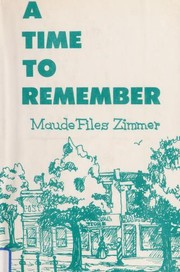 Cover of: A time to remember | Maude Files Zimmer