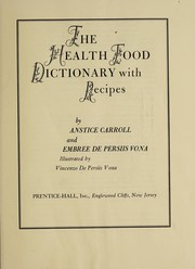 Cover of: The health food dictionary with recipes | Anstice Carroll