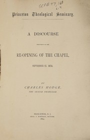 Cover of: A discourse delivered at the re-opening of the chapel, Sept. 27, 1874...