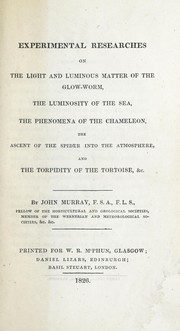 Cover of: Experimental researches on the light and luminous matter of the glow-worm | Murray, John