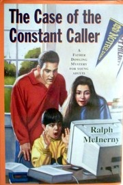 Cover of: The Case of the Constant Caller: A Father Dowling Mystery for Young Adults | Ralph M. McInerny