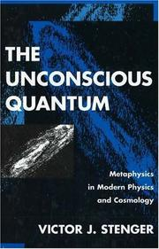 Cover of: The unconscious quantum: metaphysics in modern physics and cosmology
