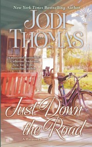 Cover of: Just down the road | Jodi Thomas