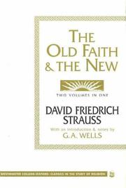 Cover of: The old faith & the new | David Friedrich Strauss