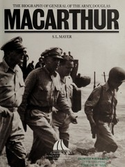 Cover of: The Biography of General of the Army, Douglas Macarthur | S. L. Mayer