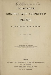 Poisonous, noxious, and suspected plants, of our fields and woods by Pratt, Anne