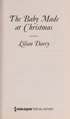 The baby made at Christmas by Lilian Darcy