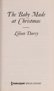 Cover of: The baby made at Christmas | Lilian Darcy