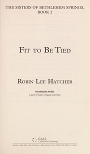 Cover of: Fit to be tied | Robin Lee Hatcher