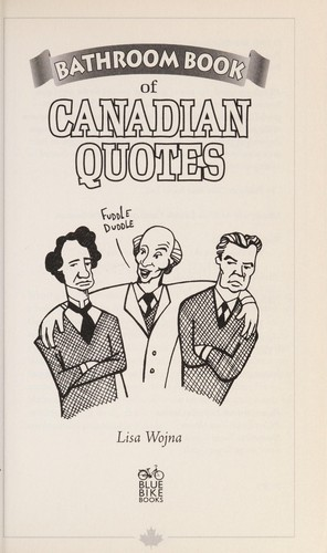 Bathroom Book of Canadian Quotes by Lisa Wojna