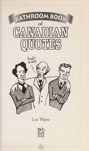 Cover of: Bathroom Book of Canadian Quotes | Lisa Wojna