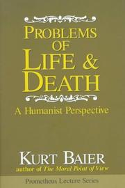 Cover of: Problems of life & death | Kurt Baier