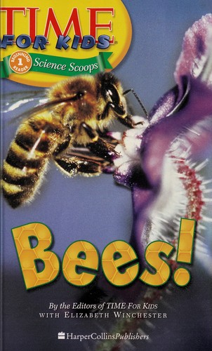 Bees! by by the editors of Time for Kids ; with Elizabeth Winchester.