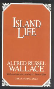 Cover of: Island life: or, The phenomena and causes of insular faunas and floras, including a revision and attempted solution of the problem of geological climates