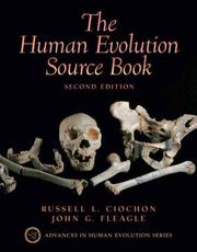 Cover of: Human Evolution Source Book, The (2nd Edition) (Advances in Human Evolution Series) | Russell L. Ciochon