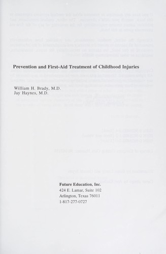 The Prevention and first-aid treatment of childhood injuries by [edited by] William H. Brady.