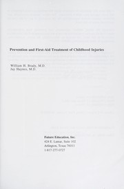 Cover of: The Prevention and first-aid treatment of childhood injuries | [edited by] William H. Brady.