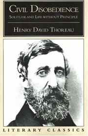 Cover of: Civil Disobedience, Solitude and Life Without Principle (Literary Classics (Prometheus Books)) | Henry David Thoreau