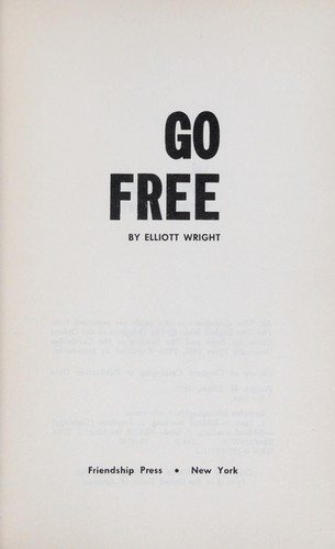 Go free by Elliott Wright