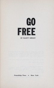 Cover of: Go free | Elliott Wright
