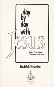 Cover of: Day by day with Jesus daily devotions through the year | Rudolph F. Norden