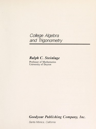 College algebra and trigonometry by Ralph C. Steinlage