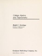 Cover of: College algebra and trigonometry | Ralph C. Steinlage