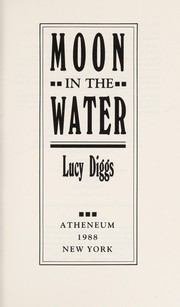Cover of: Moon in the water | Lucy Diggs