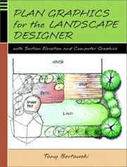 Cover of: Plan Graphics for the Landscape Designer with Section-Elevation and Computer Graphics | Tony Bertauski