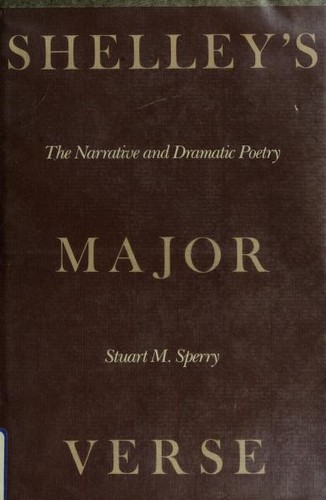 Shelley's major verse by Stuart M. Sperry