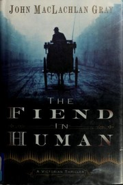 Cover of: The fiend in human | Gray, John