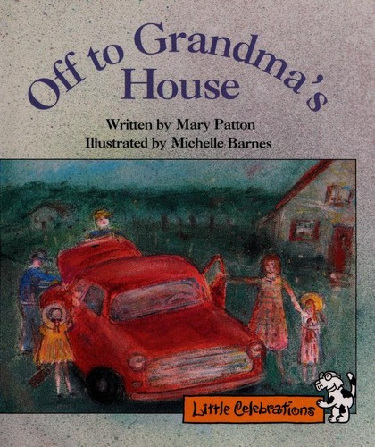 Off to grandma's house by Mary Patton