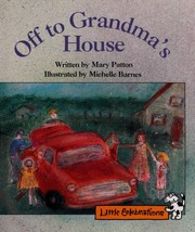 Cover of: Off to grandma's house | Mary Patton