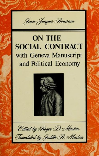 On the social contract, with Geneva manuscript and Political economy by Jean-Jacques Rousseau