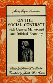 Cover of: On the social contract, with Geneva manuscript and Political economy | Jean-Jacques Rousseau