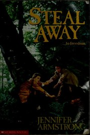 Cover of: Steal away | Jennifer Armstrong