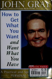 Cover of: How to Get What You Want and Want What You Have