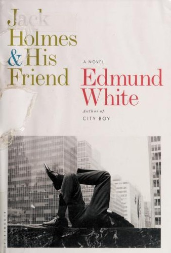 Jack Holmes and his friend by Edmund White