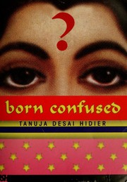 Cover of: Born confused | Tanuja Desai Hidier