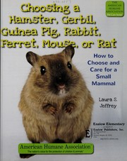 Cover of: Choosing a hamster, gerbil, guinea pig, rabbit, ferret, mouse, or rat