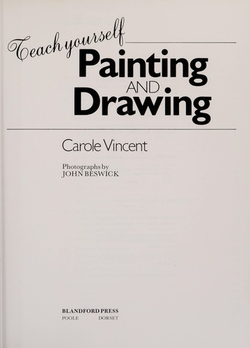 Teach yourself painting and drawing by Carole Vincent
