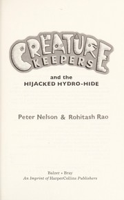 Cover of: Creature Keepers and the hijacked Hydro-Hide | Nelson, Peter