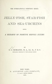 Cover of: Jelly-fish, star-fish and sea-urchins: Being a Research on Primitive Nervous Systems