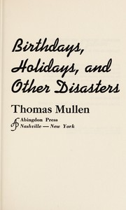 Cover of: Birthdays, holidays, and other disasters | Thomas James Mullen