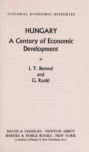 Cover of: Hungary; a century of economic development | T. Iván Berend