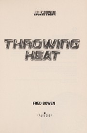 Cover of: Throwing heat | Fred Bowen