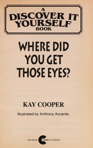 Where Did You Get Those Eyes? (A Discover It Yourself Book) by Kay Cooper