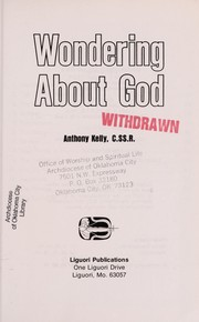 Cover of: Wondering about God | Kelly, Anthony