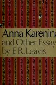 Cover of: Anna Karenina, and other essays | F. R. Leavis